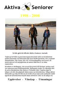 Historik Aktiva Seniorer. Folder i A5-format, 8 sidor, färgtryck. Framtagen till 20-årsjubileet 2008. Översändes digitalt utan kostnad. Tryckt folder pris: 6  kr/st